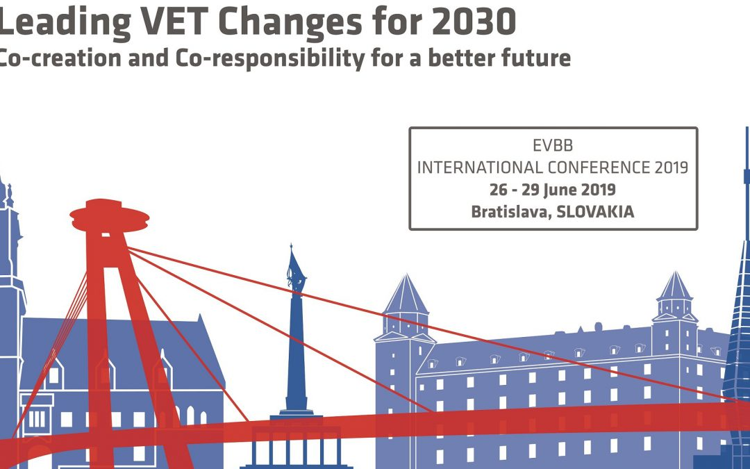 Bratislava 2019 – Leading VET Changes for 2030: Co-creation and Co-responsibility for a better future
