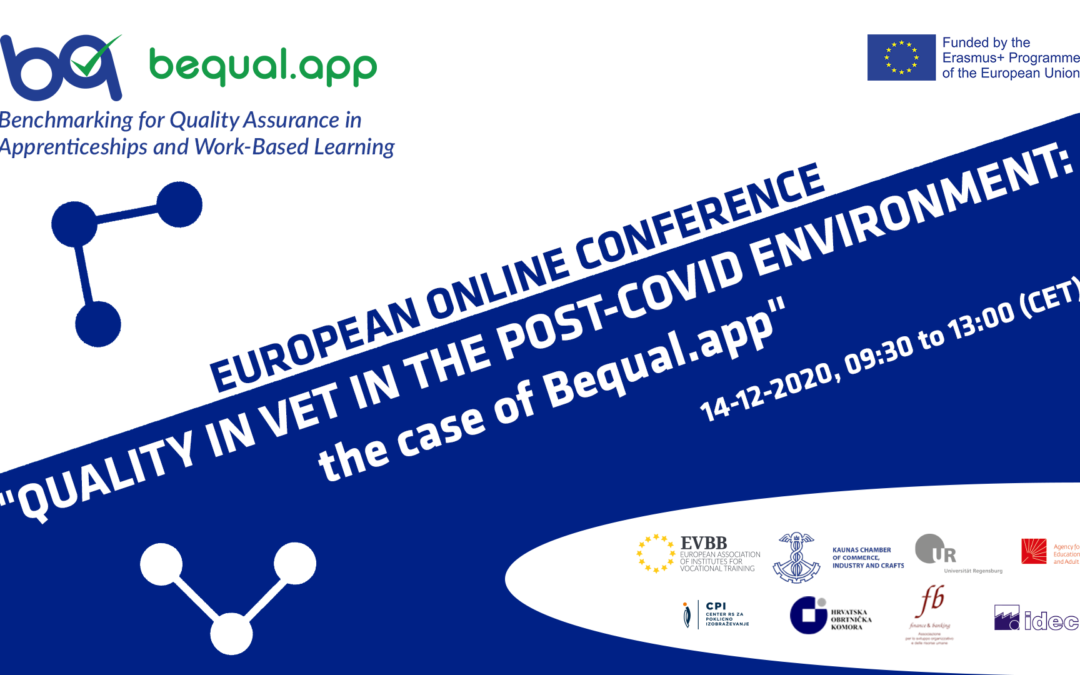 "Online European Conference: ""QUALITY IN VET IN THE POST-COVID ENVIRONMENT – the case of Bequal.app"" (14 December 2020)"